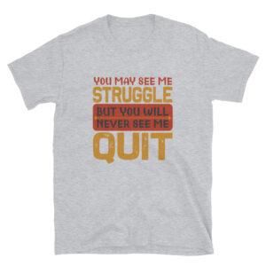 You may see me struggle – Camiseta unisex Gildan kp64000