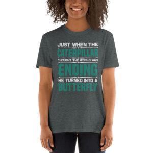 Just when the caterpillar – Camiseta unisex Gildan kp64000
