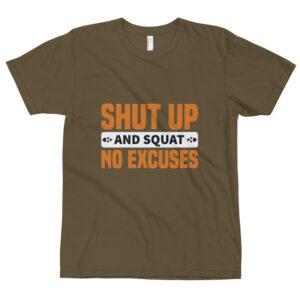Shut up and squat no excuses – Camiseta unisex, American Apparel 2001