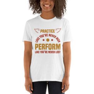 Practice loke you've never won perform – Camiseta unisex Gildan kp64000