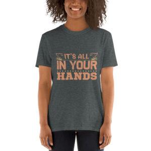It's all in your hands – Camiseta unisex Gildan kp64000
