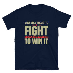 You may have to fight – Camiseta unisex Gildan kp64000