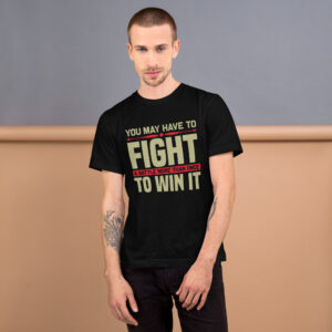 You may have to fight – Camiseta unisex, American Apparel 2001