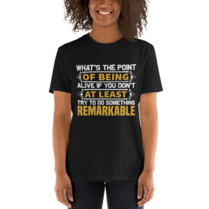 What's the point of being – Camiseta unisex Gildan kp64000