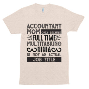 accountant mom only because full time multitasking ninja is not an actual job title – Mom Collection,  Model Kptr401