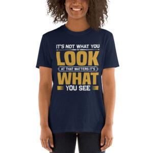 It's not what you look – Camiseta unisex Gildan kp64000