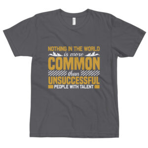 Nothing in the world is more common – Camiseta unisex, American Apparel 2001