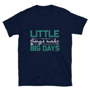 Little things make big days – Camiseta unisex Gildan kp64000