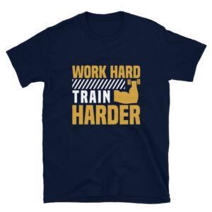 Work hard train harder – Camiseta unisex Gildan kp64000