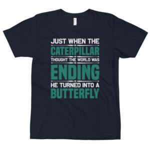 Just when the caterpillar – Camiseta unisex, American Apparel 2001