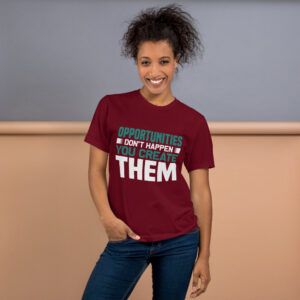 Opportunities don't happen – Camiseta unisex, American Apparel 2001