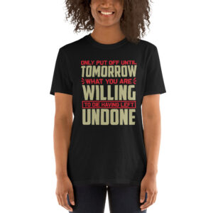 Only put off until tomorrow – Camiseta unisex Gildan kp64000
