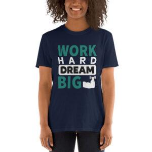 Work hard dream big – Camiseta unisex Gildan kp64000