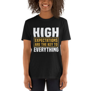 High expectations are the key to everything  – Camiseta unisex Gildan kp64000