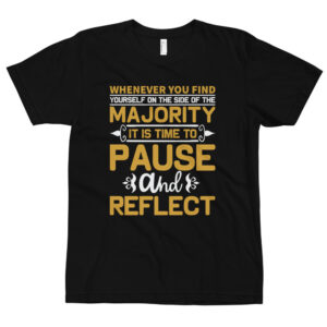 Whenever you find majority – Camiseta unisex, American Apparel 2001