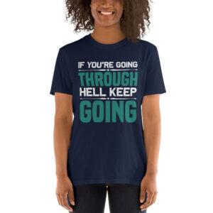 If you are going through hell keep going – Camiseta unisex Gildan kp64000