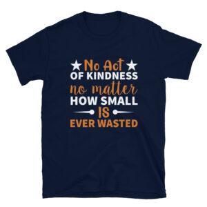 No act of kindness – Camiseta unisex Gildan kp64000