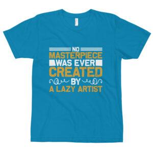 No masterpiece was ever created – Camiseta unisex, American Apparel 2001