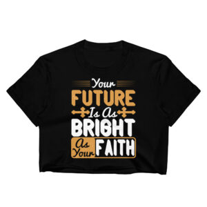 Your future is as bright as your faith – Kp2332