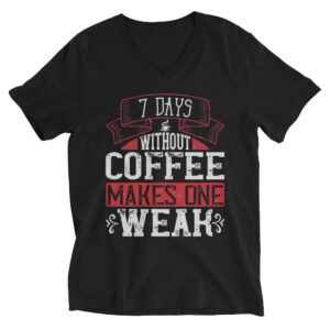 7 days without coffee makes one WEAK – Kp3005