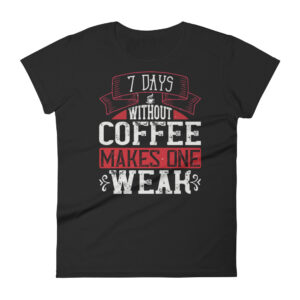 7 days without coffee makes one WEAK – Kp880